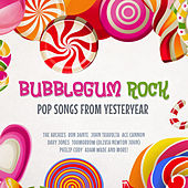 Bubblegum Rock - Pop Songs from Yesteryear by Various Artists