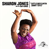 Little Boys with Shiny Toys by Sharon Jones & The Dap-Kings