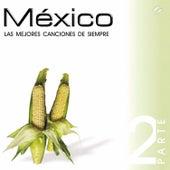 México - Las Mejores Canciones de Siempre by Various Artists