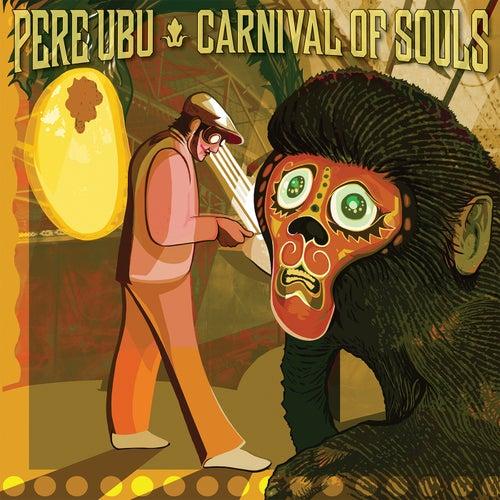 Carnival of Souls von Pere Ubu
