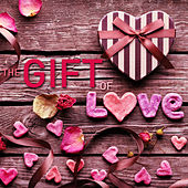 The Gift of Love - Valentine's Day Instrumental Piano by Various Artists