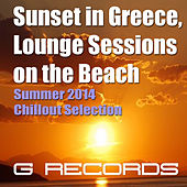 Sunset in Greece Lounge Session on the Beach Summer 2014 Chillout Selection by Various Artists