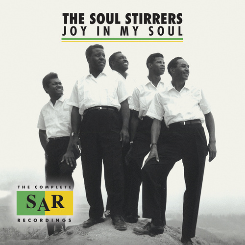Joy In My Soul: The Complete SAR Recordings by The Soul Stirrers