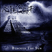 Blacken the Sun by As They Sleep