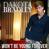 Won't Be Young Forever by Dakota Bradley