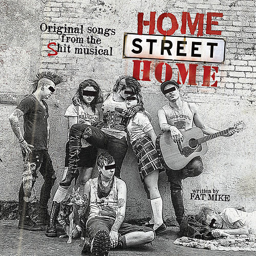 Home Street Home: Original Songs from the Shit Musical by NOFX