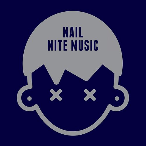 Nite Music by Nail