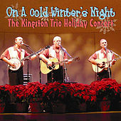 On a Cold Winter's Night (The Kingston Trio Holiday Concert) by The Kingston Trio