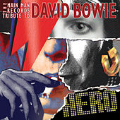 Hero: A Main Man Tribute To David Bowie by Various Artists