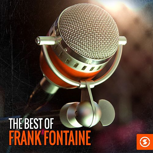 The Best of Frank Fontaine by Frank Fontaine