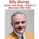 Comic Jazz Songs (Encore 7) [Recorded 1922-1925] by Billy Murray