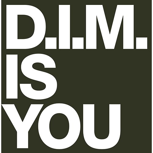 Is You by D.I.M.