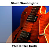 This Bitter Earth by Dinah Washington