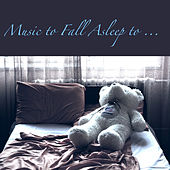 Music to Fall Asleep To – Falling Asleep with Calming and Peaceful Music, Nature Sounds Relaxing Songs by Baby Sleep Sleep