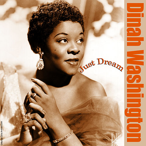 Just Dream by Dinah Washington