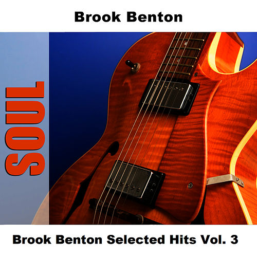 Brook Benton Selected Hits Vol. 3 by Brook Benton