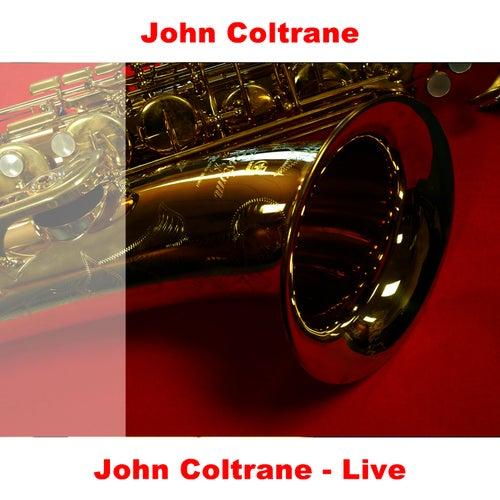 John Coltrane - Live by John Coltrane