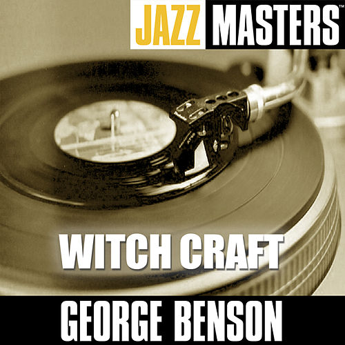 Jazz Masters: Witch Craft von George Benson