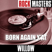Rock Masters: Born Again Y'At by Willow