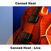 Canned Heat - Live by Canned Heat