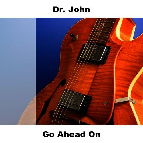 Go Ahead On by Dr. John