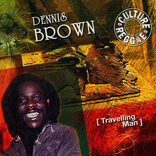 Travelling Man by Dennis Brown
