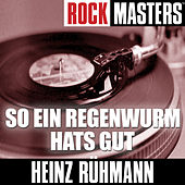 Rock Masters: So Ein Regenwurm Hats Gut by Heinz Rühmann