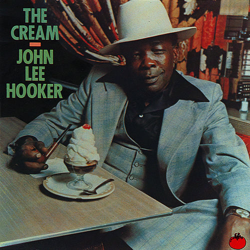 The Cream by John Lee Hooker