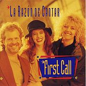 La Razon De Cantar by First Call