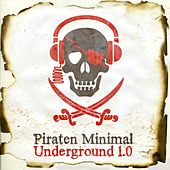 Piraten Minimal Underground 1.0 by Various Artists