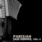Parisian Jazz Heroes, Vol. 4 von Various Artists