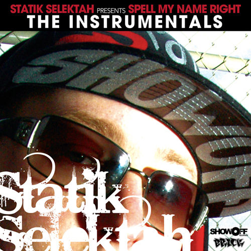 Statik Selektah Presents: Spell My Name Right (The Instrumentals) by Statik Selektah