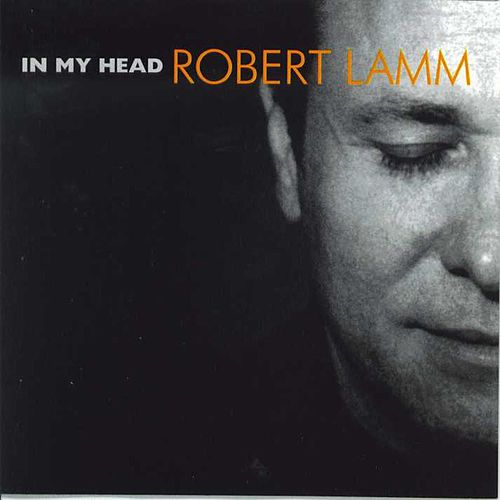 In My Head by Robert Lamm