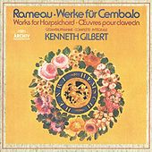 Rameau: Works For Harpsichord by Kenneth Gilbert