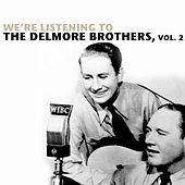 We're Listening To The Delmore Brothers, Vol. 2 von Various Artists