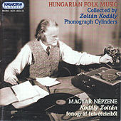 Hungarian Folk Music Collected by Zoltan Kodaly (Cylinders) by Zoltan Kodaly