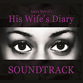 Amira Wilson's His Wife's Diary (Soundtrack) by Various Artists