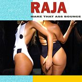 Make That Ass Bounce by Raja