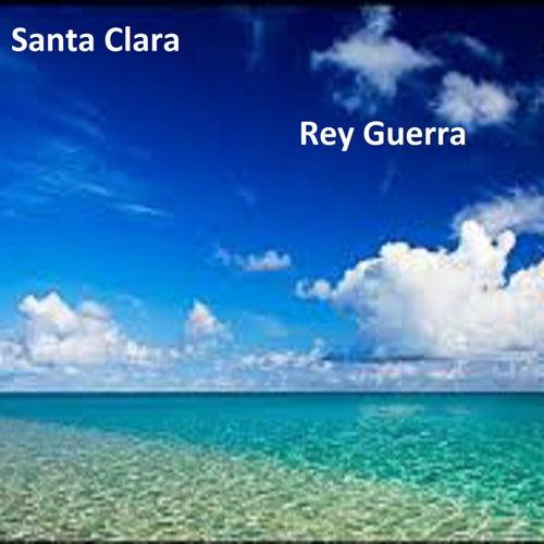 Santa Clara by Rey Guerra