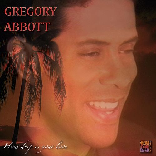 How Deep Is Your Love by Gregory Abbott