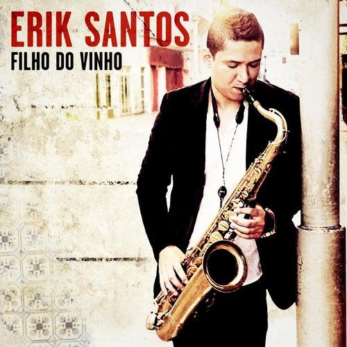 Filho do Vinho by Erik Santos