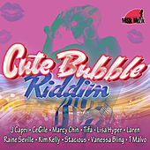 Cute Bubble Riddim by Various Artists