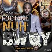 Nuh Bwoy - Single by I-Octane