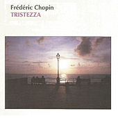 Frédéric Chopin - Tristezza by Various Artists