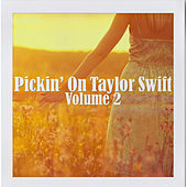 Pickin' on Taylor Swift Volume 2 by Pickin' On