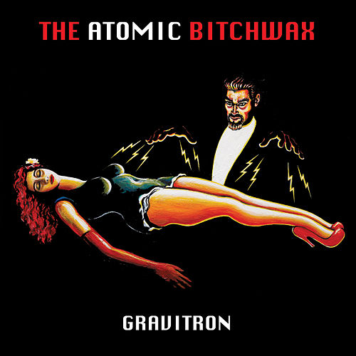 Gravitron by Atomic Bitchwax