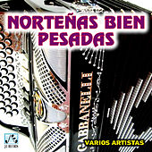 Norteñas Bien Pesadas by Various Artists