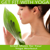 Get Fit with Yoga: Great Music for Your Yoga Workout by David Young
