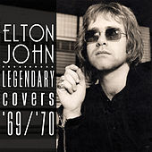The Legendary Covers Album '69-'70 by Elton John