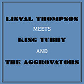 Linval Thompson Meets King Tubby and the Aggrovators by Linval Thompson